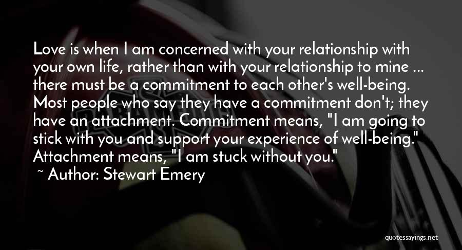 Don't Say I Love You Quotes By Stewart Emery