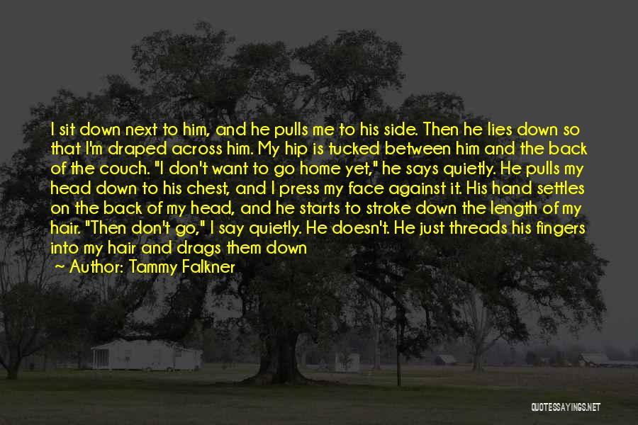 Don't Say I Love You Quotes By Tammy Falkner