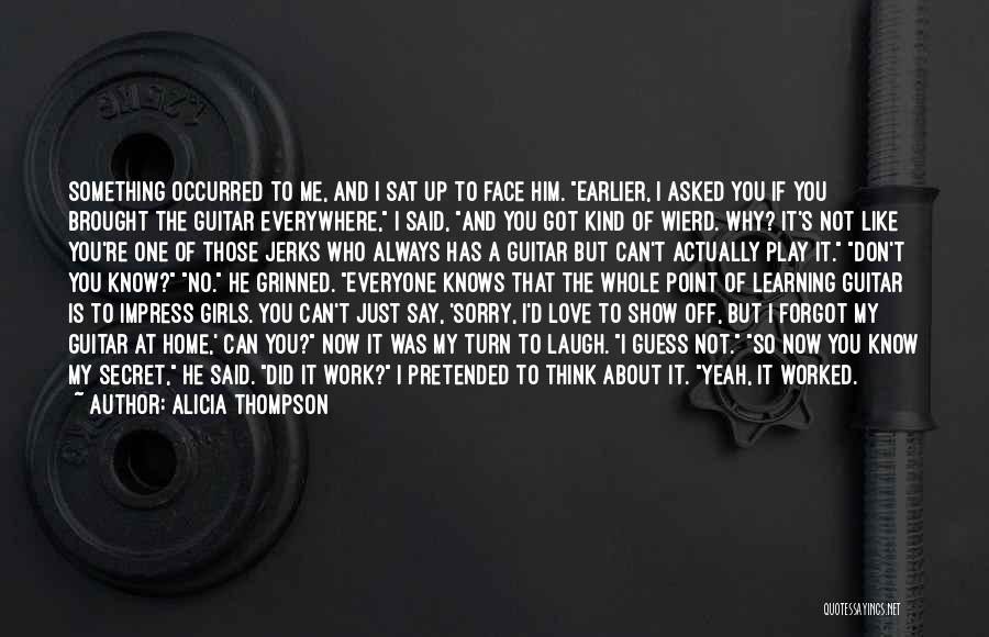 Don't Say You Love Me Quotes By Alicia Thompson