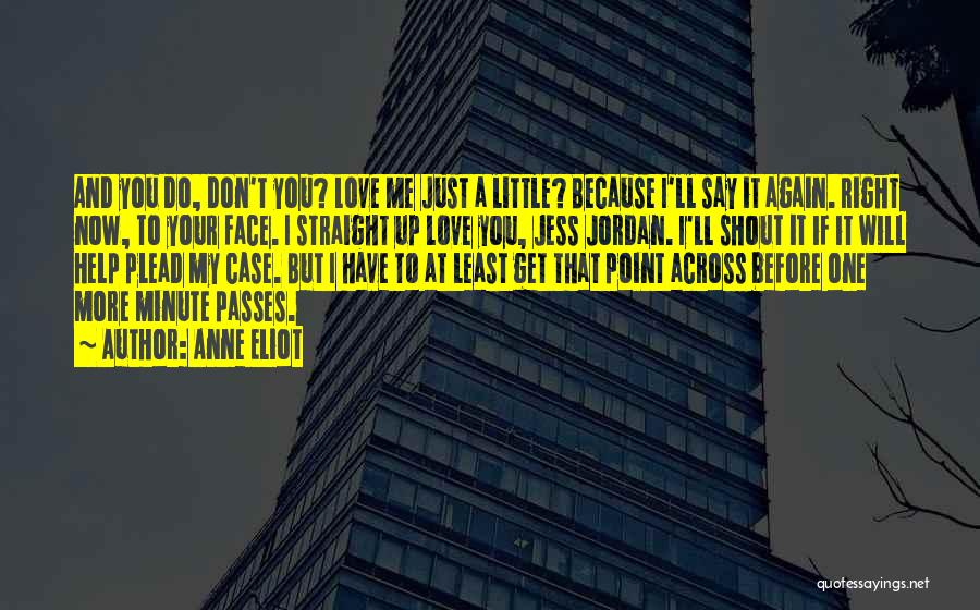 Don't Say You Love Me Quotes By Anne Eliot