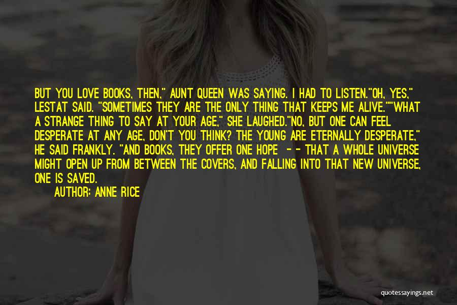 Don't Say You Love Me Quotes By Anne Rice