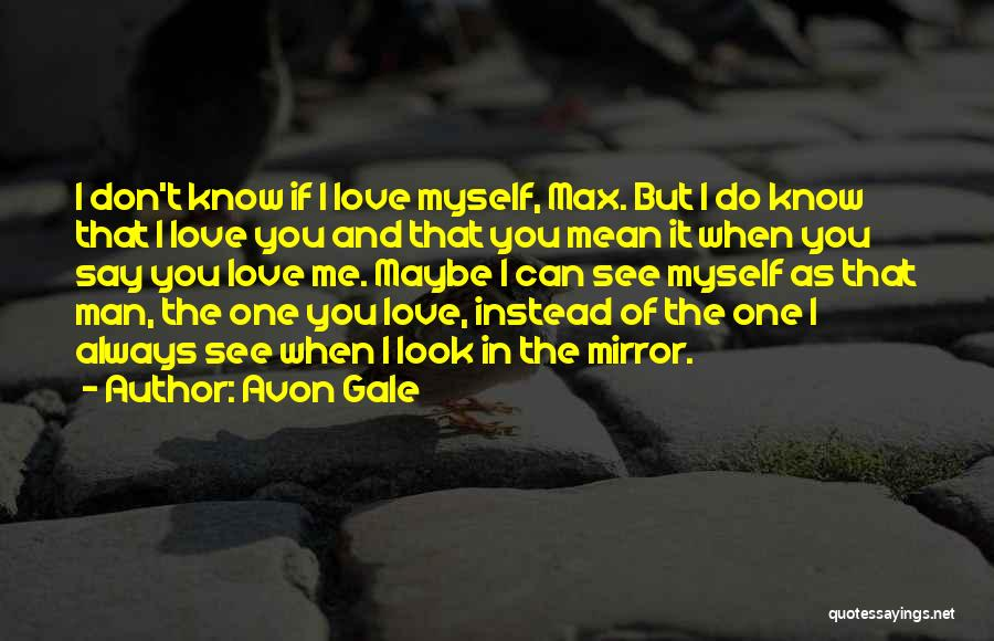 Don't Say You Love Me Quotes By Avon Gale