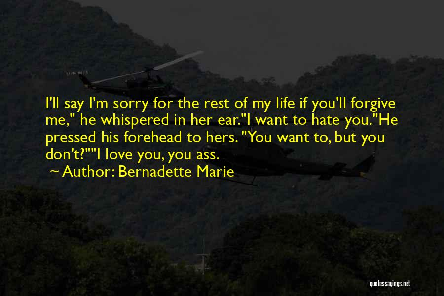 Don't Say You Love Me Quotes By Bernadette Marie