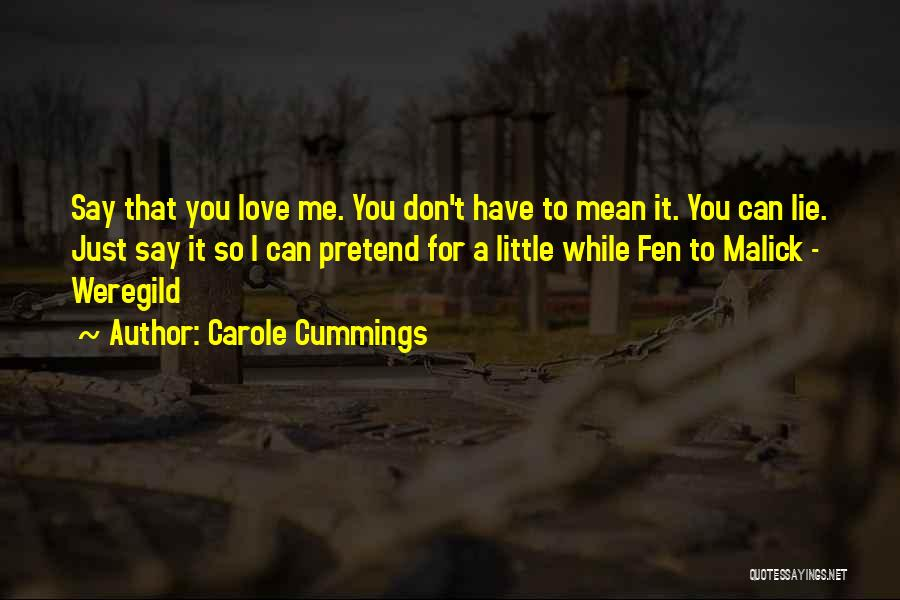 Don't Say You Love Me Quotes By Carole Cummings