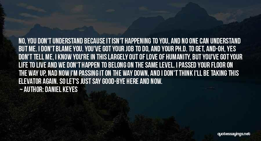 Don't Say You Love Me Quotes By Daniel Keyes