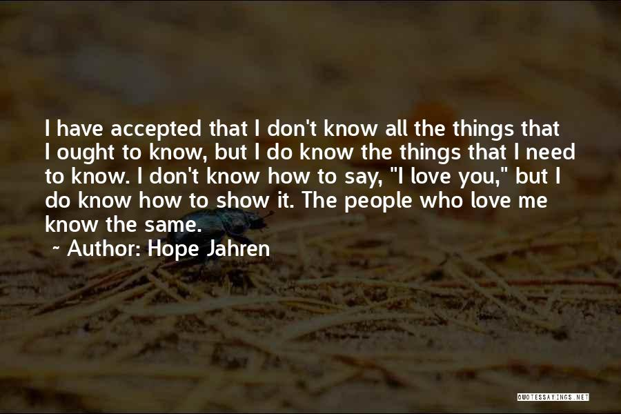 Don't Say You Love Me Quotes By Hope Jahren