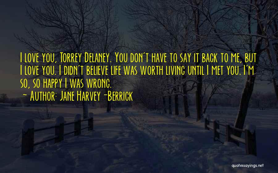 Don't Say You Love Me Quotes By Jane Harvey-Berrick