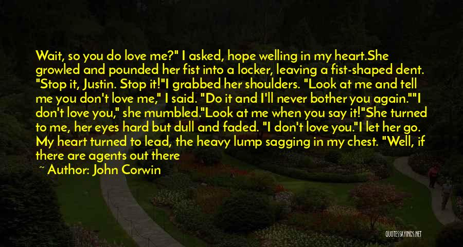 Don't Say You Love Me Quotes By John Corwin