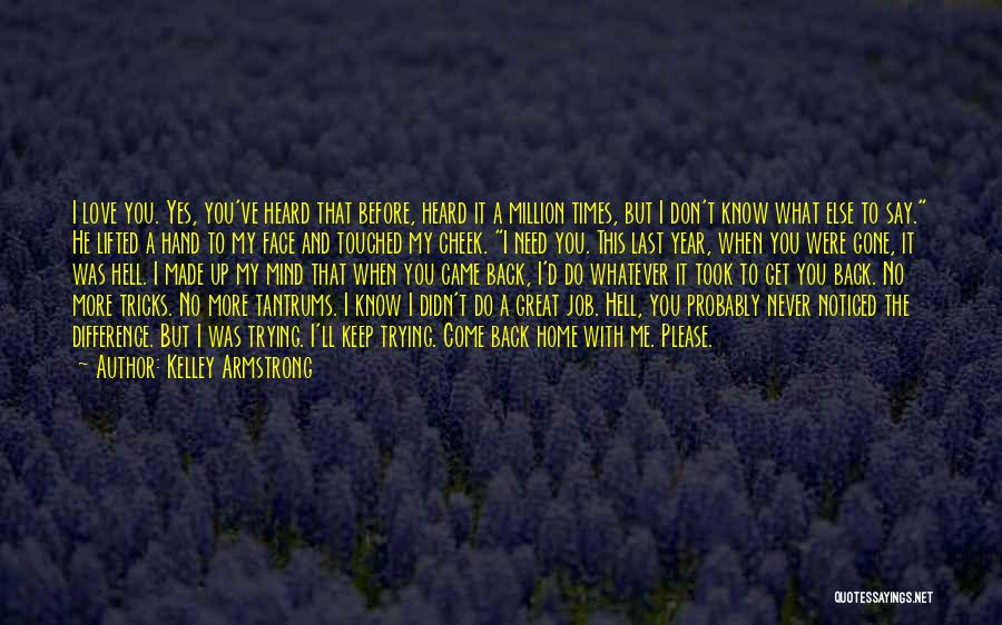 Don't Say You Love Me Quotes By Kelley Armstrong