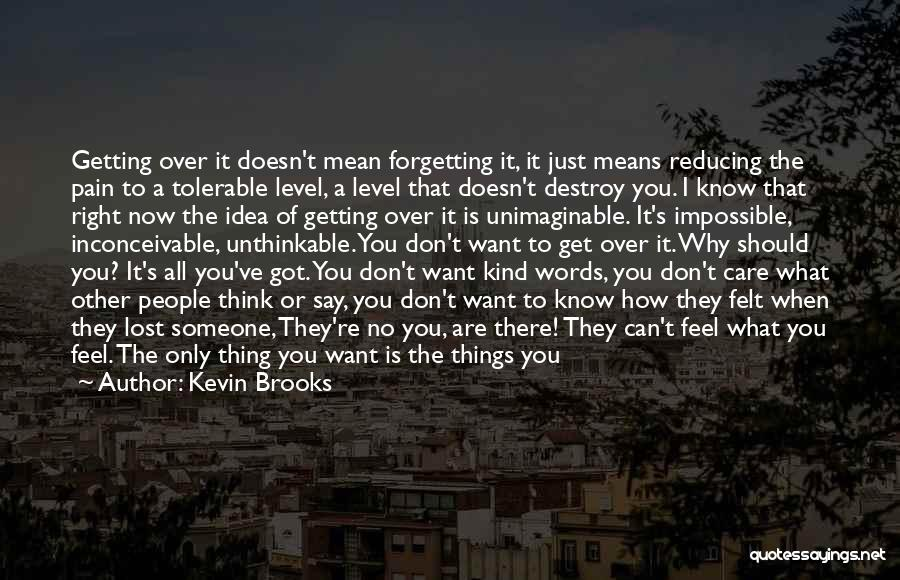 Don't Say You Love Me Quotes By Kevin Brooks