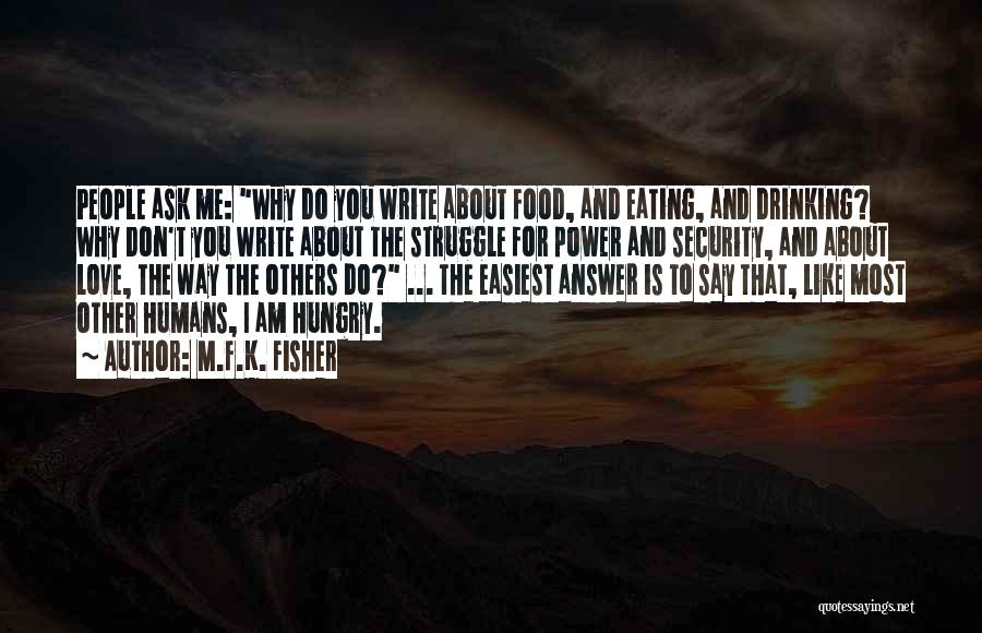 Don't Say You Love Me Quotes By M.F.K. Fisher