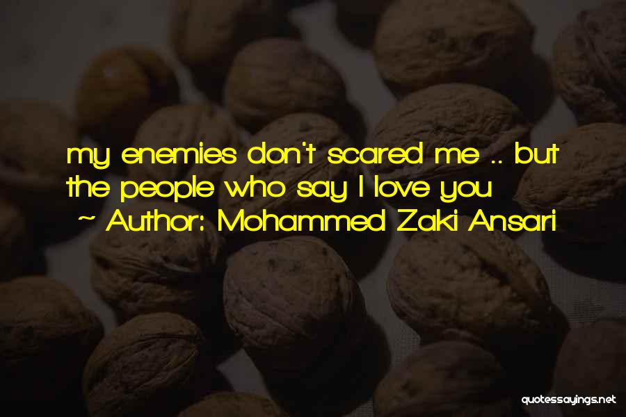 Don't Say You Love Me Quotes By Mohammed Zaki Ansari