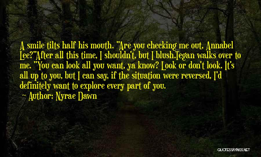 Don't Say You Love Me Quotes By Nyrae Dawn