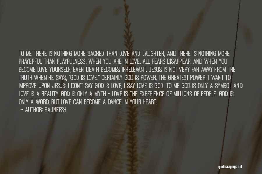Don't Say You Love Me Quotes By Rajneesh