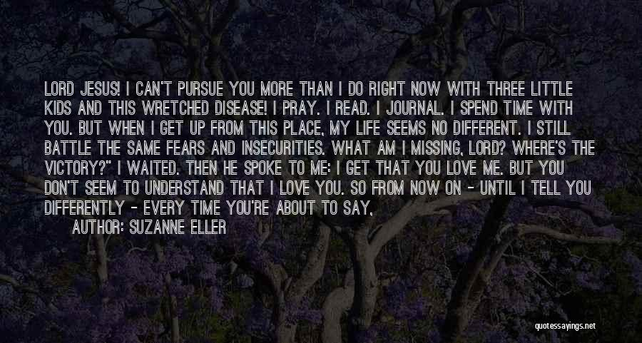 Don't Say You Love Me Quotes By Suzanne Eller