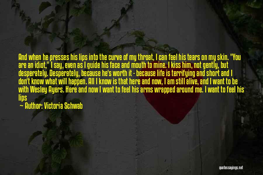 Don't Say You Love Me Quotes By Victoria Schwab