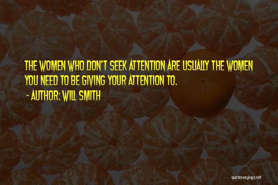 Don't Seek Attention Quotes By Will Smith