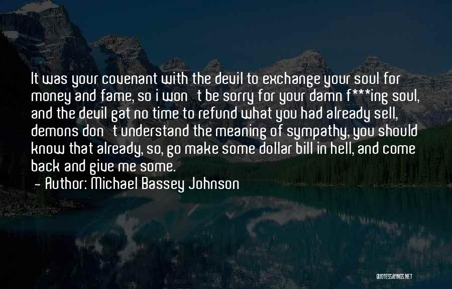 Don't Sell Your Soul To The Devil Quotes By Michael Bassey Johnson