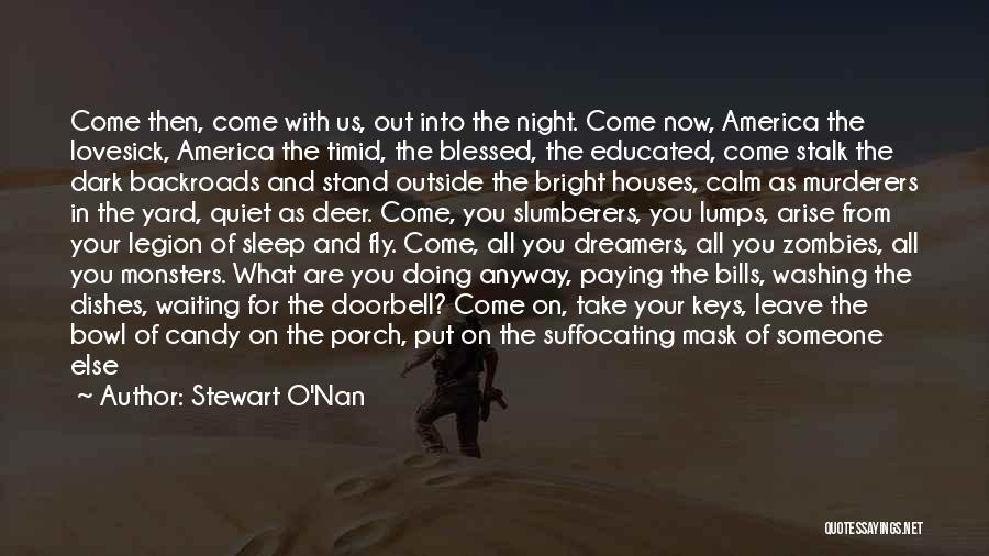 Don't Stalk Me Quotes By Stewart O'Nan