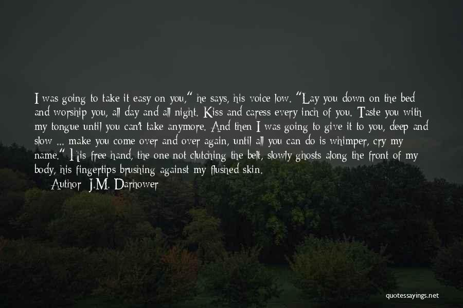 Don't Take Me Serious Quotes By J.M. Darhower