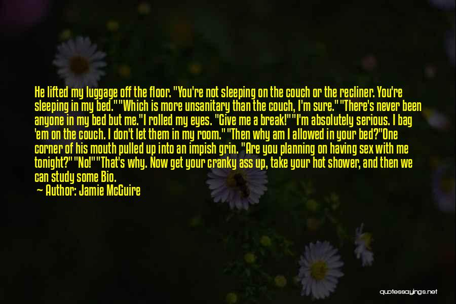 Don't Take Me Serious Quotes By Jamie McGuire