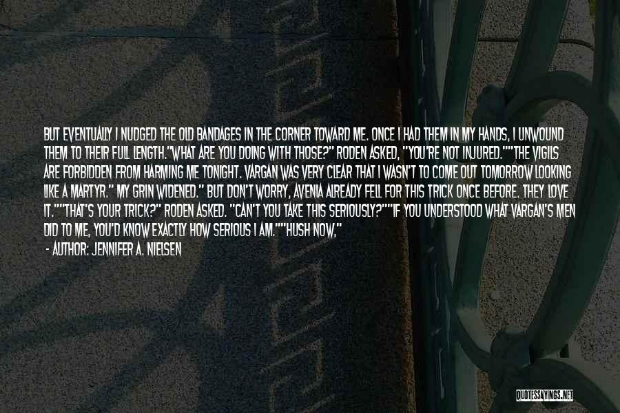 Don't Take Me Serious Quotes By Jennifer A. Nielsen