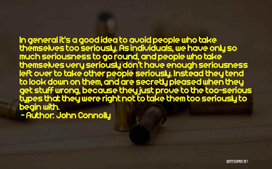 Don't Take Me Serious Quotes By John Connolly