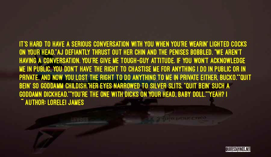 Don't Take Me Serious Quotes By Lorelei James