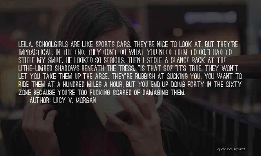 Don't Take Me Serious Quotes By Lucy V. Morgan