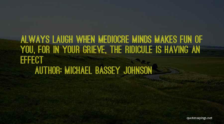 Don't Take Me Serious Quotes By Michael Bassey Johnson