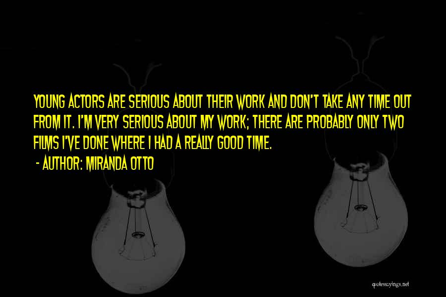 Don't Take Me Serious Quotes By Miranda Otto