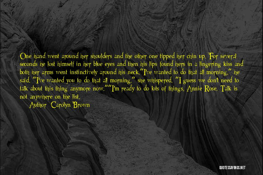 Don't Talk Anymore Quotes By Carolyn Brown