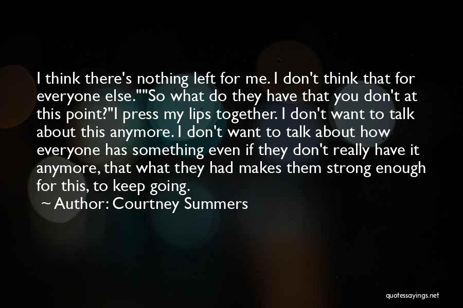 Don't Talk Anymore Quotes By Courtney Summers
