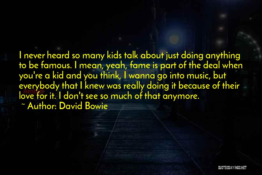 Don't Talk Anymore Quotes By David Bowie