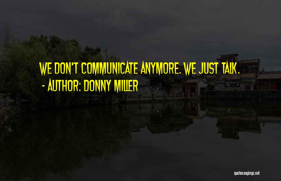 Don't Talk Anymore Quotes By Donny Miller