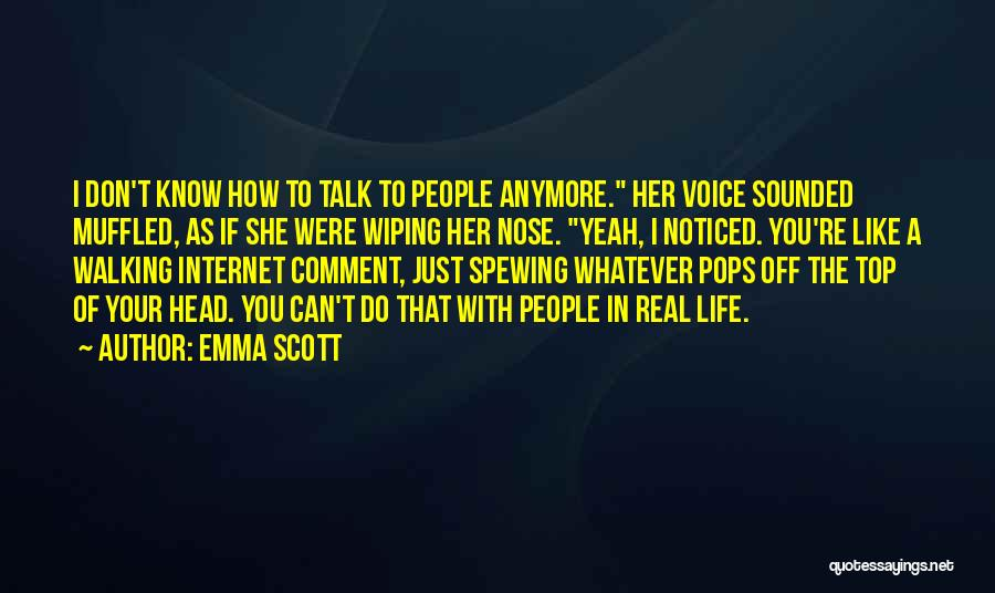 Don't Talk Anymore Quotes By Emma Scott