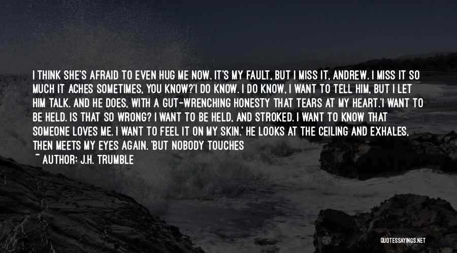 Don't Talk Anymore Quotes By J.H. Trumble