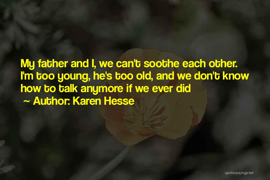 Don't Talk Anymore Quotes By Karen Hesse