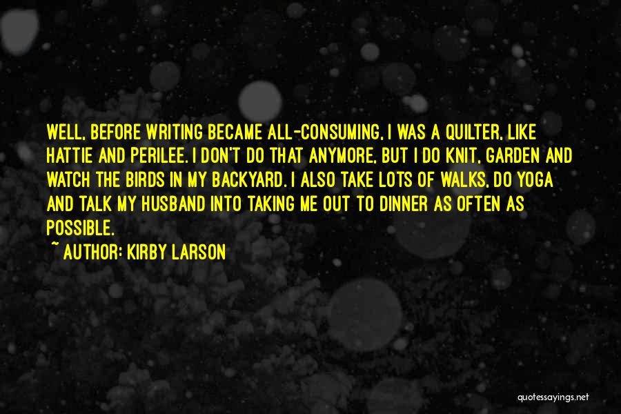 Don't Talk Anymore Quotes By Kirby Larson