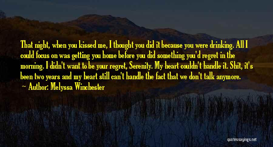Don't Talk Anymore Quotes By Melyssa Winchester