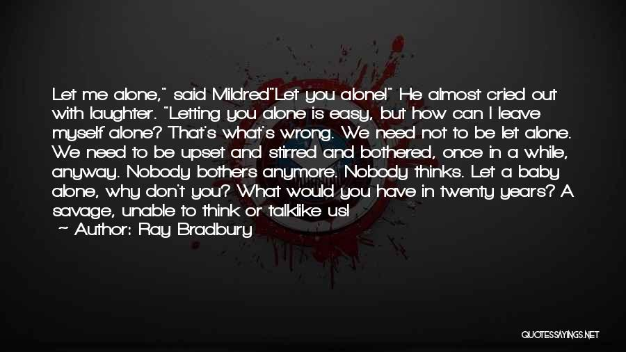 Don't Talk Anymore Quotes By Ray Bradbury