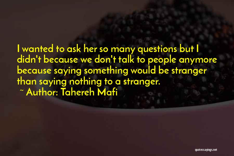 Don't Talk Anymore Quotes By Tahereh Mafi