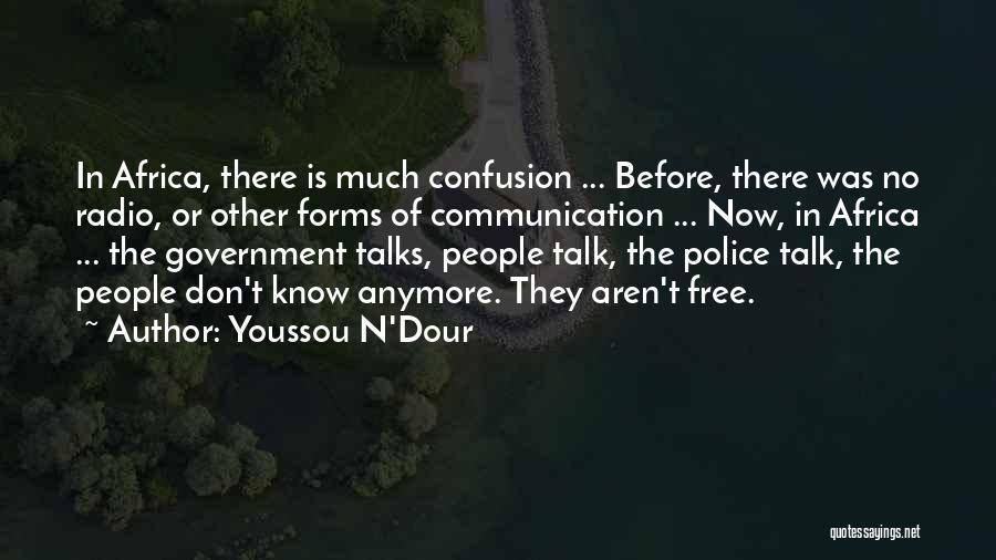 Don't Talk Anymore Quotes By Youssou N'Dour
