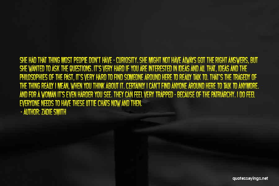 Don't Talk Anymore Quotes By Zadie Smith