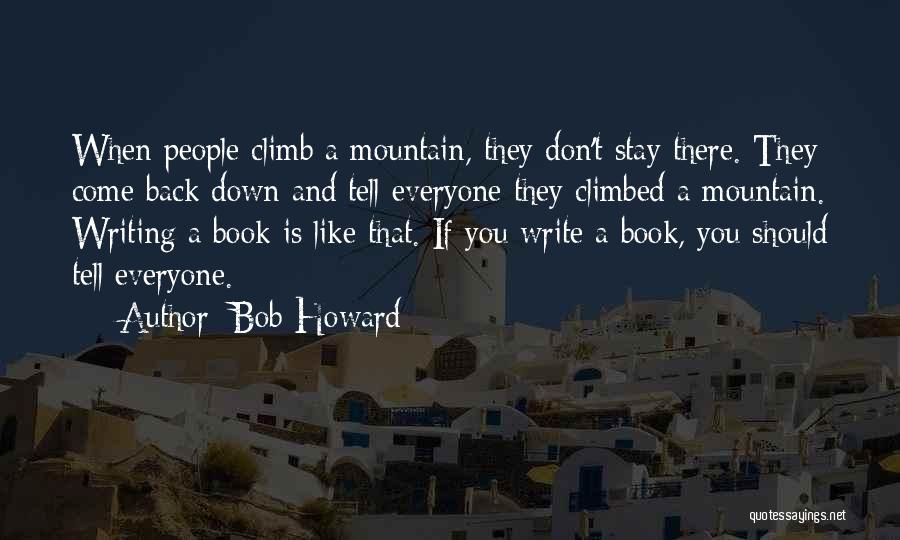 Don't Tell Everyone Quotes By Bob Howard