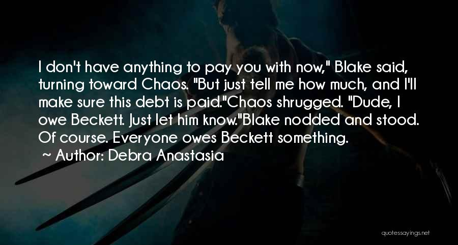 Don't Tell Everyone Quotes By Debra Anastasia