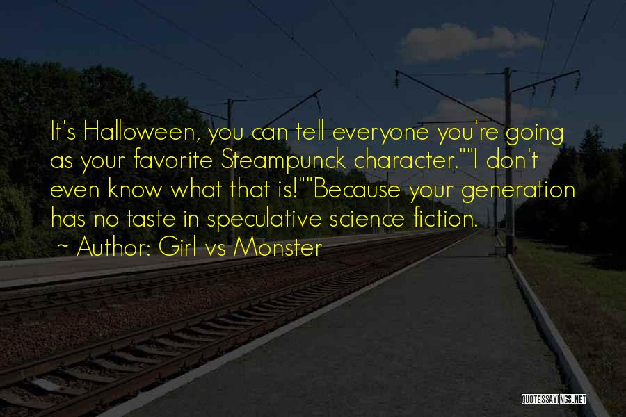 Don't Tell Everyone Quotes By Girl Vs Monster