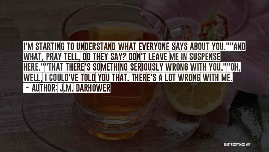 Don't Tell Everyone Quotes By J.M. Darhower