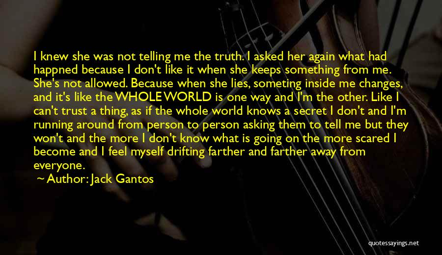 Don't Tell Everyone Quotes By Jack Gantos