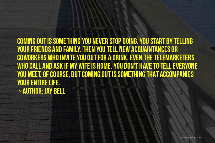 Don't Tell Everyone Quotes By Jay Bell